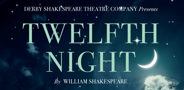 Twelfth Night, William Shakespeare (presented by Derby Shakespeare Theatre Company)